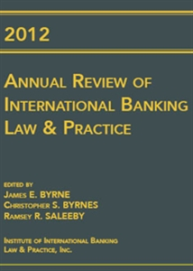 2012 Annual Review of International Banking Law an...